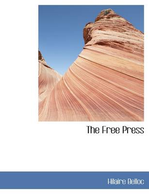 The Free Press by Hilaire Belloc