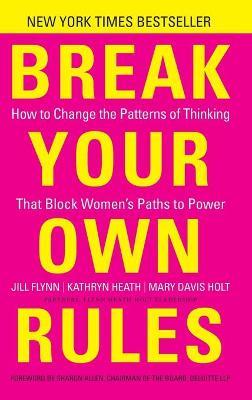 Break Your Own Rules by Jill Flynn