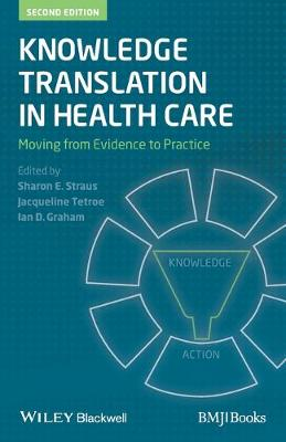 Knowledge Translation in Health Care by Sharon Straus