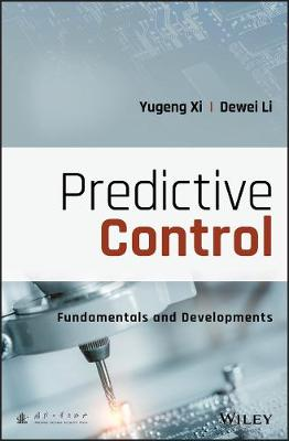 Predictive Control: Fundamentals and Developments by Yugeng Xi