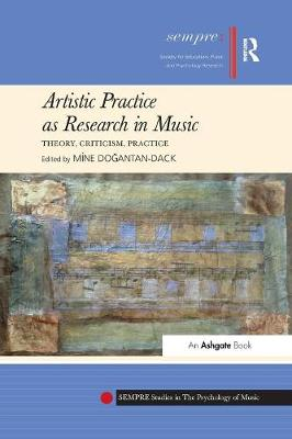 Artistic Practice as Research in Music: Theory, Criticism, Practice book