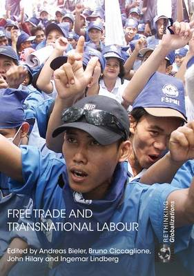 Free Trade and Transnational Labour by Andreas Bieler