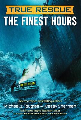 The True Rescue: The Finest Hours: The True Story of a Heroic Sea Rescue by Michael J. Tougias