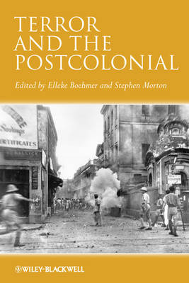 Terror and the Postcolonial by Elleke Boehmer