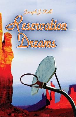 Reservation Dreams by Joseph Kolb