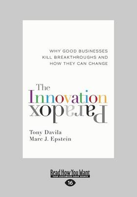 The Innovation Paradox: Why Good Businesses Kill Breakthroughs and How They Can Change by Marc J. Epstein