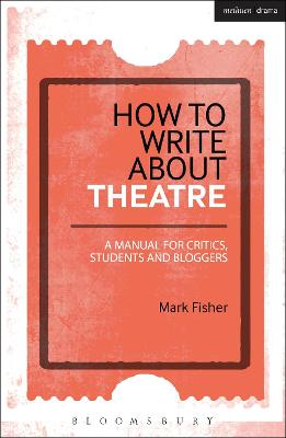 How to Write About Theatre by Mark Fisher