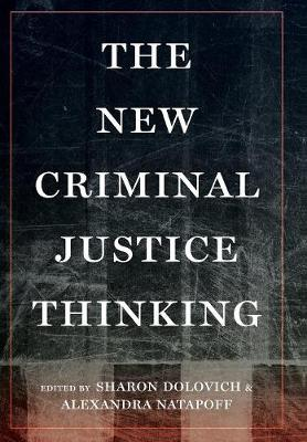 The New Criminal Justice Thinking by Sharon Dolovich