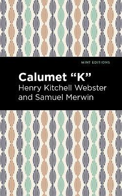 "Calumet ""K"" by Henry Kitchell Webster"