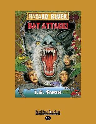 Bat Attack!: Hazard River by J.E. Fison