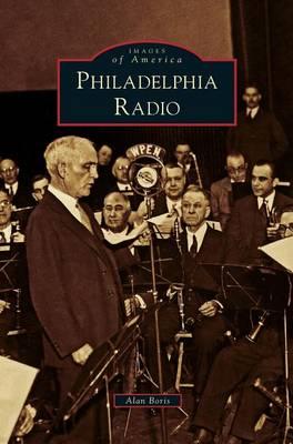 Philadelphia Radio by Alan Boris