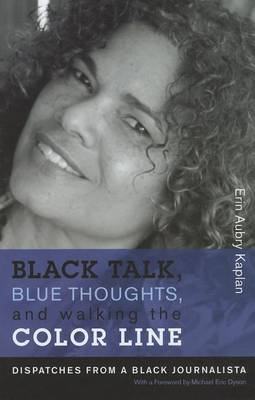 Black Talk, Blue Thoughts, and Walking the Color Line by Erin Aubry Kaplan