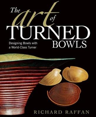 The Art of Turned Bowls by Richard Raffan