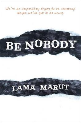 Be Nobody by Lama Marut