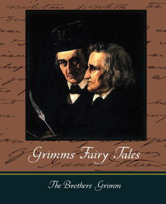 Grimms Fairy Tales by Brothers Grimm The Brothers Grimm