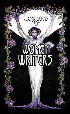 Classic Works from Women Writers by Editors of Canterbury Classics