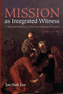 Mission as Integrated Witness by Jae-Suk Lee