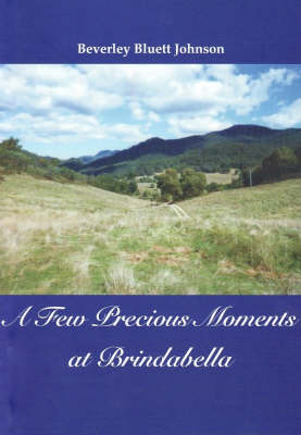 A Few Precious Moments at Brindabella by Beverley Johnson