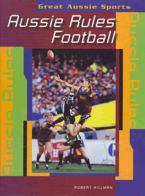 Aussie Rules by Robert Hillman