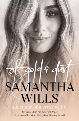 Of Gold and Dust: A memoir of a creative life by Samantha Wills