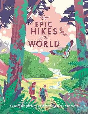 Epic Hikes of the World 1 by Lonely Planet