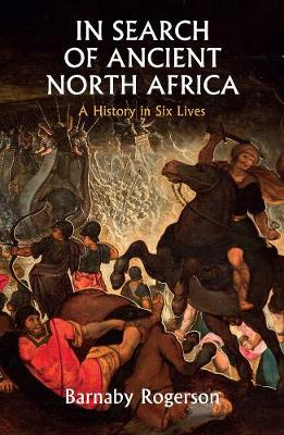 In Search of Ancient North Africa by Barnaby Rogerson