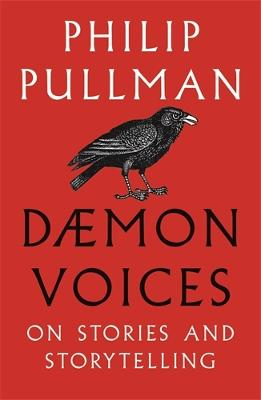 Daemon Voices: On Stories and Storytelling by Philip Pullman