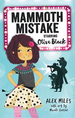 Mammoth Mistake, Starring Olive Black by Alex Miles