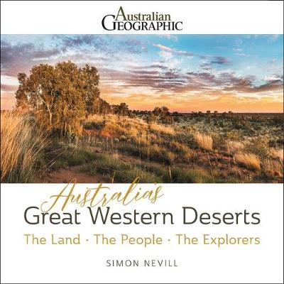 Australia's Great Western Deserts: The Land - the People - the Explorers book