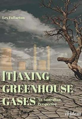 [T]axing Greenhouse Gases - An Australian Perspective book