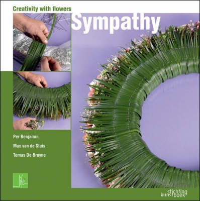 Sympathy: Creativity with Flowers by Per Benjamin