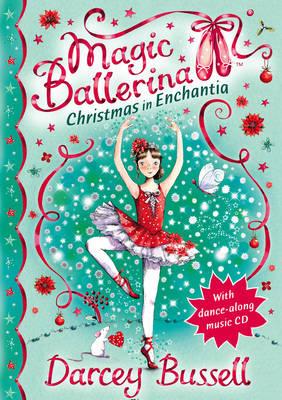 Christmas in Enchantia (Magic Ballerina) by Darcey Bussell