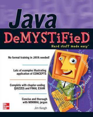 Java Demystified by Jim Keogh
