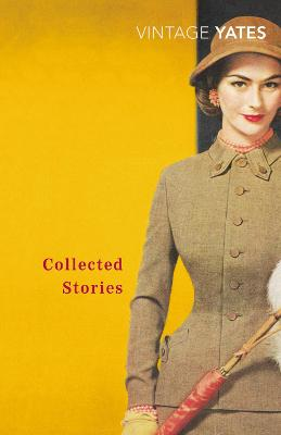 Collected Stories of Richard Yates by Richard Yates