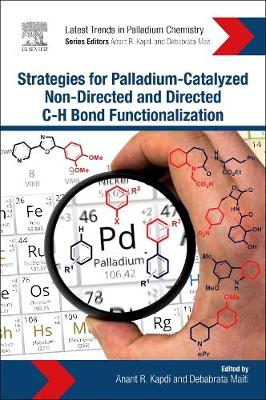 Strategies for Palladium-Catalyzed Non-directed and Directed C bond H Bond Functionalization by Anant  R. Kapdi
