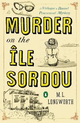 Murder On The Ile Sordou by M. L. Longworth