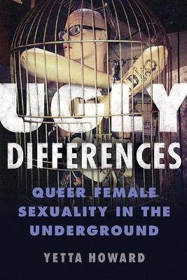 Ugly Differences by Yetta Howard