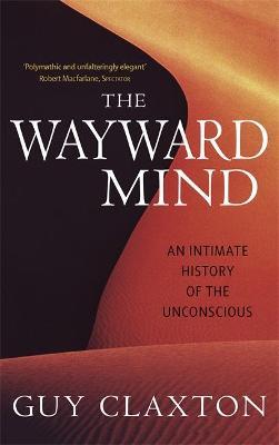 The Wayward Mind by Professor Guy Claxton