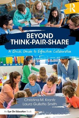Beyond Think-Pair-Share: A Quick Guide to Effective Collaboration by Christina M. Krantz