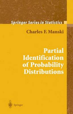 Partial Identification of Probability Distributions by Charles F. Manski