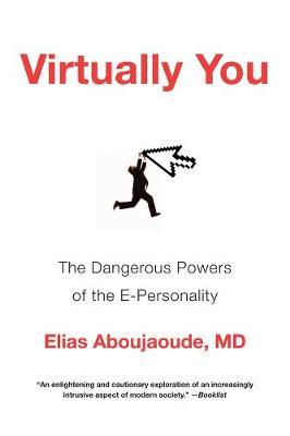 Virtually You by Elias Aboujaoude