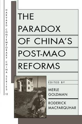 The Paradox of China's Post-Mao Reforms by Merle Goldman