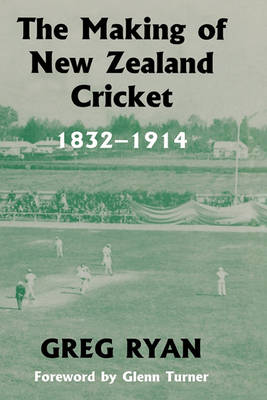 Making of New Zealand Cricket by Greg Ryan