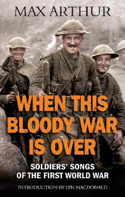 When This Bloody War Is Over by Max Arthur
