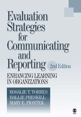 Evaluation Strategies for Communicating and Reporting by Rosalie T. Torres