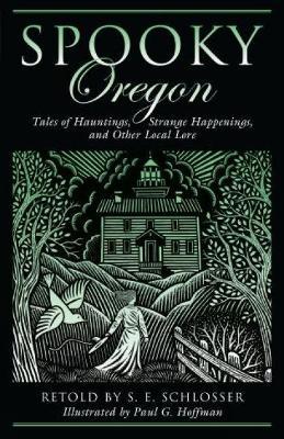 Spooky Oregon by S. E. Schlosser