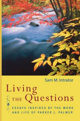 Living the Questions by Sam M. Intrator