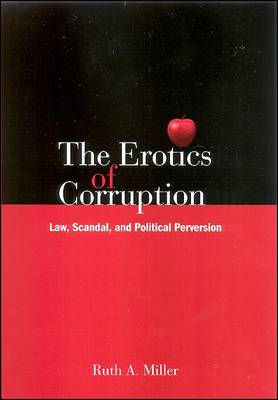 The Erotics of Corruption by Ruth A. Miller