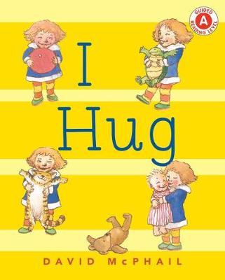 I Hug by David M McPhail