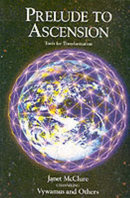 Prelude to Ascension by Janet McClure